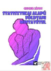 STATISZTIKAI ALAPÚ FÖLDTANI MINTAVÉTEL