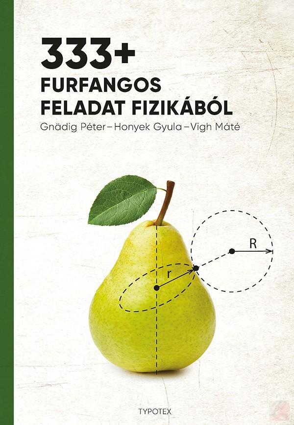 333+ FURFANGOS FELADAT FIZIKÁBÓL