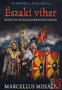 ÉSZAKI VIHAR - MARCUS AURELIUS PANNÓNIÁBAN