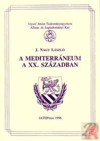 A MEDITERRÁNEUM A XX. SZÁZADBAN